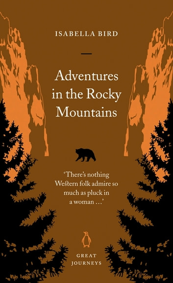 Adventures in the Rocky Mountains ebook by Isabella Bird