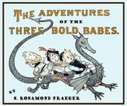 The Adventures of the Three Bold Babes - S. Rosamond Praeger ebook by S. Rosamond Praeger