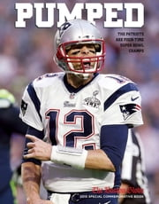 PUMPED - The Patriots Are Four-Time Super Bowl Champs ebook by The Boston Globe