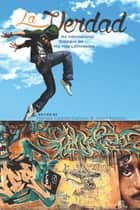 La Verdad - An International Dialogue on Hip Hop Latinidades ebook by Melissa Castillo-Garsow, Jason Nichols