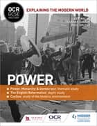 OCR GCSE History Explaining the Modern World: Power, Reformation and the Historic Environment ebook by