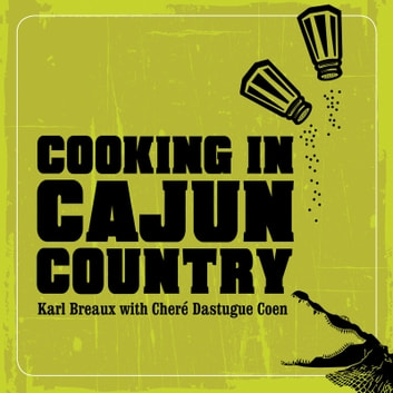 Cooking in Cajun Country ebook by Chere' Coen