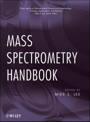 Mass Spectrometry Handbook ebook by Mike S. Lee