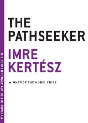 The Pathseeker ebook by Imre Kertesz,Tim Wilkinson