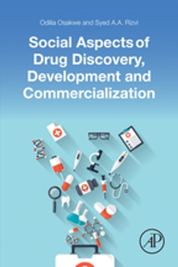 Social Aspects of Drug Discovery, Development and Commercialization ebook by Odilia Osakwe,Syed A.A. Rizvi, PhD, PhD, MSc, MBA, MS, MRSC