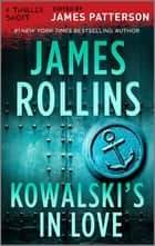 Kowalski's in Love ebook by James Rollins