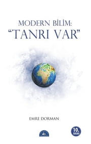 Modern Bilim - Tanrı Var ebook by Emre Dorman