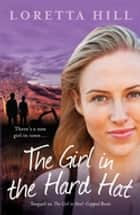 The Girl in the Hard Hat ebook by Loretta Hill