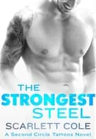 The Strongest Steel - A Second Circle Tattoos Novel ebook by