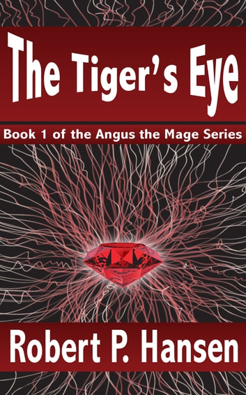 The Tiger's Eye - Book 1 ebook by Robert P. Hansen