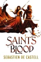 Saint's Blood - The Greatcoats Book 3 eBook by Sebastien de Castell