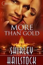 More Than Gold ebook by Shirley Hailstock