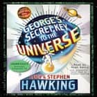 George's Secret Key to the Universe audiobook by Stephen Hawking, Lucy Hawking, Hugh Dancy