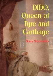 DIDO Queen of Tyre and Carthage ebook by Gaia Servadio