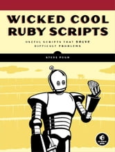 Wicked Cool Ruby Scripts ebook by Steve Pugh
