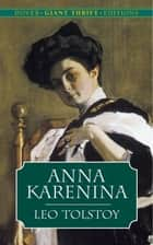 Anna Karenina ebook by Louise and Aylmer Maude, Leo Tolstoy