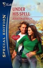 Under His Spell ebook by Kristin Hardy