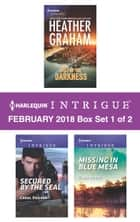 Harlequin Intrigue February 2018 - Box Set 1 of 2 - Out of the Darkness\Secured by the SEAL\Missing in Blue Mesa ebook by Heather Graham, Carol Ericson, Cindi Myers