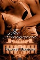 The Arrangement ebook by Delaney Diamond