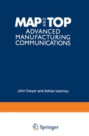 MAP and TOP - Advanced Manufacturing Communications ebook by E.J. Brandas