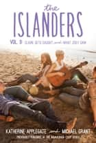 The Islanders: Volume 3 - Claire Gets Caught and What Zoey Saw ebook by Katherine Applegate, Michael Grant