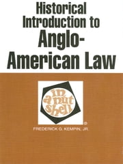 Kempin's Historical Introduction to Anglo-American Law in a Nutshell, 3d ebook by Frederick Kempin Jr