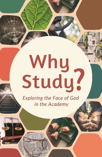Why Study? - Exploring the Face of God in the Academy ebook by Vinoth Ramachandra,et al.