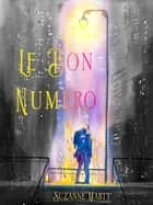 Le bon numéro eBook by Suzanne Marty