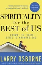 Spirituality for the Rest of Us ebook by Larry Osborne