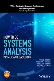 How to Do Systems Analysis - Primer and Casebook ebook by John E. Gibson, William T. Scherer, William F. Gibson,...