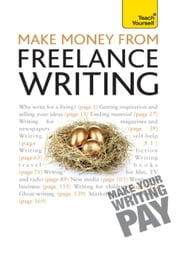 Make Money From Freelance Writing: Teach Yourself ebook by Claire Gillman