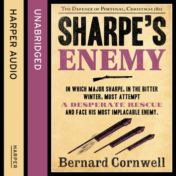Sharpe's Enemy: The Defence of Portugal, Christmas 1812 (The Sharpe Series, Book 15) audiobook by Bernard Cornwell