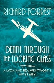 Death Through the Looking Glass ebook by Richard Forrest