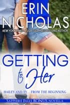 Getting to Her - a Sapphire Falls bonus novella ebook by Erin Nicholas
