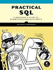 Practical SQL - A Beginner's Guide to Storytelling with Data ebook by Anthony DeBarros