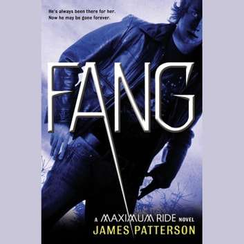 Fang - A Maximum Ride Novel audiobook by James Patterson
