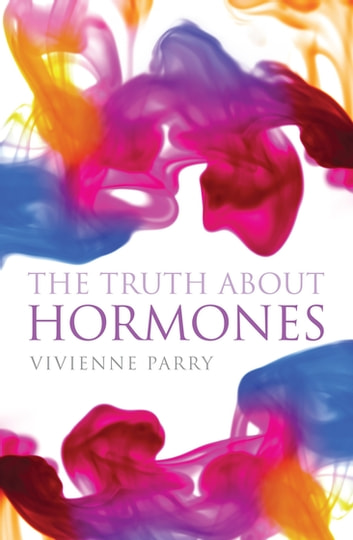 The Truth About Hormones eBook by Vivienne Parry