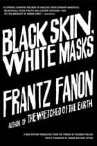 Black Skin, White Masks ebook by Frantz Fanon, Richard Philcox