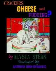 Crackers, Cheese and Pudding ebook by Alysia Stern