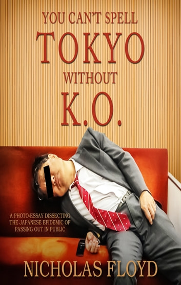 You Can't Spell Tokyo Without K.O. ebook by Nicholas Floyd