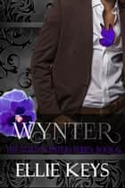 Wynter - The Norton Sisters, #6 ebook by Ellie Keys