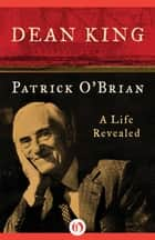 Patrick O'Brian ebook by Dean King