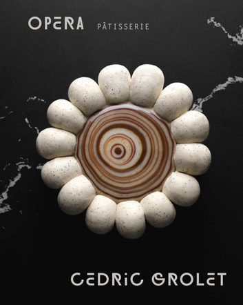 Opera Patisserie ebook by Cedric Grolet