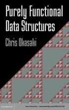 Purely Functional Data Structures ebook by Chris Okasaki
