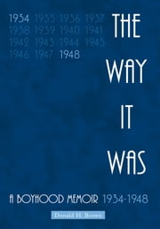 The Way It Was - A Boyhood Memoir 1934-1948 ebook by Donald H. Brown
