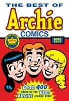 The Best of Archie Comics Book 4 ebook by Archie Superstars