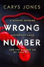 Wrong Number - A page-turning psychological thriller 電子書 by Carys Jones