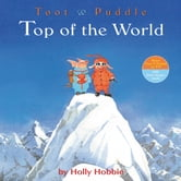 Toot & Puddle: Top of the World ebook by Holly Hobbie