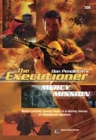 Mercy Mission ebook by Don Pendleton