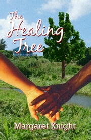 The Healing Tree ebook by Margaret Knight
